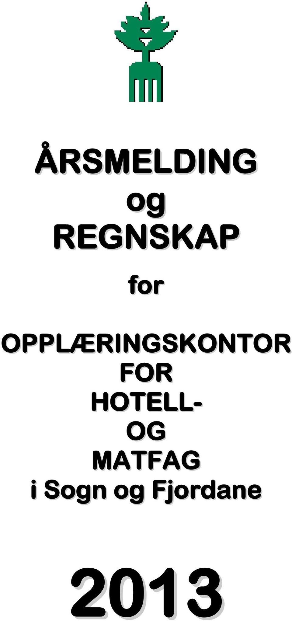 FOR HOTELL- OG MATFAG