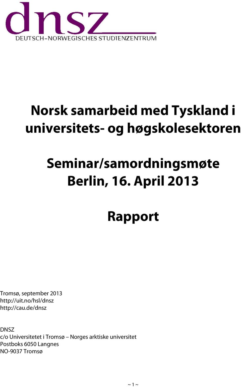 April 2013 Rapport Tromsø, september 2013 http://uit.