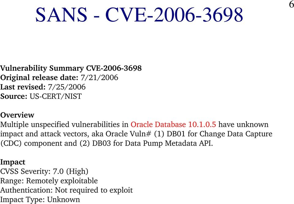 1.0.5 have unknown impact and attack vectors, aka Oracle Vuln# (1) DB01 for Change Data Capture (CDC) component and (2)