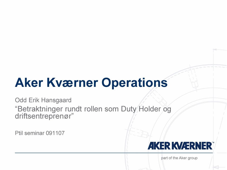 rundt rollen som Duty Holder og