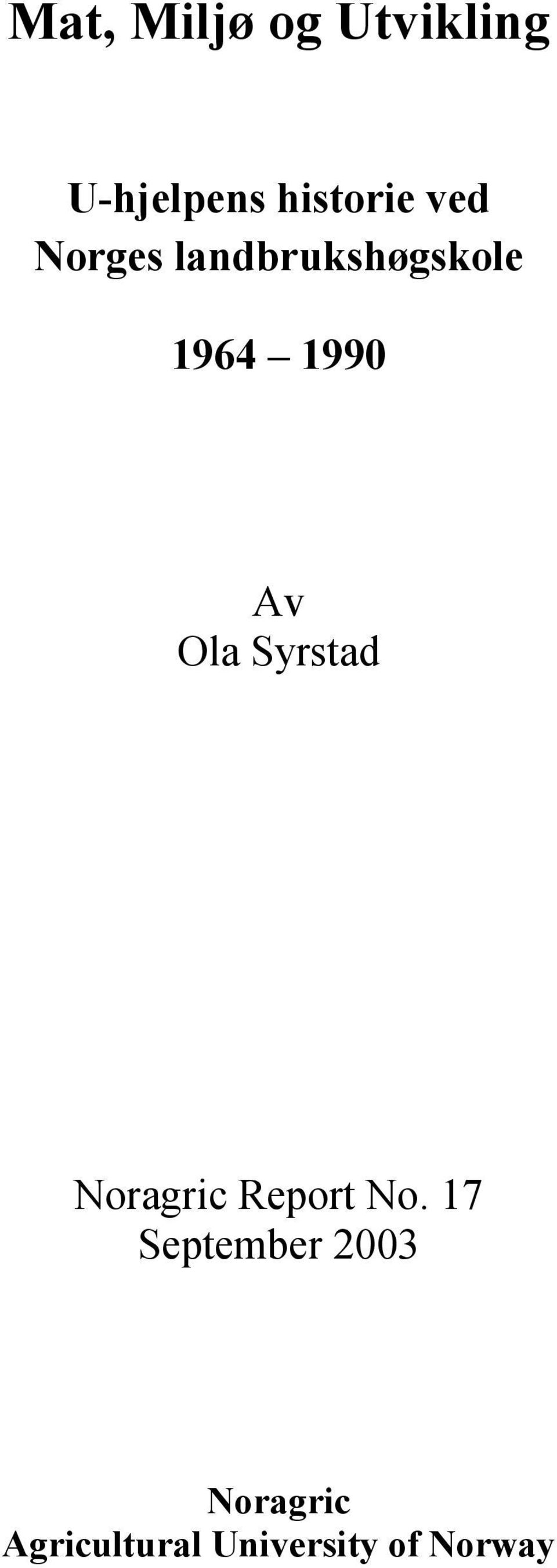 Ola Syrstad Noragric Report No.