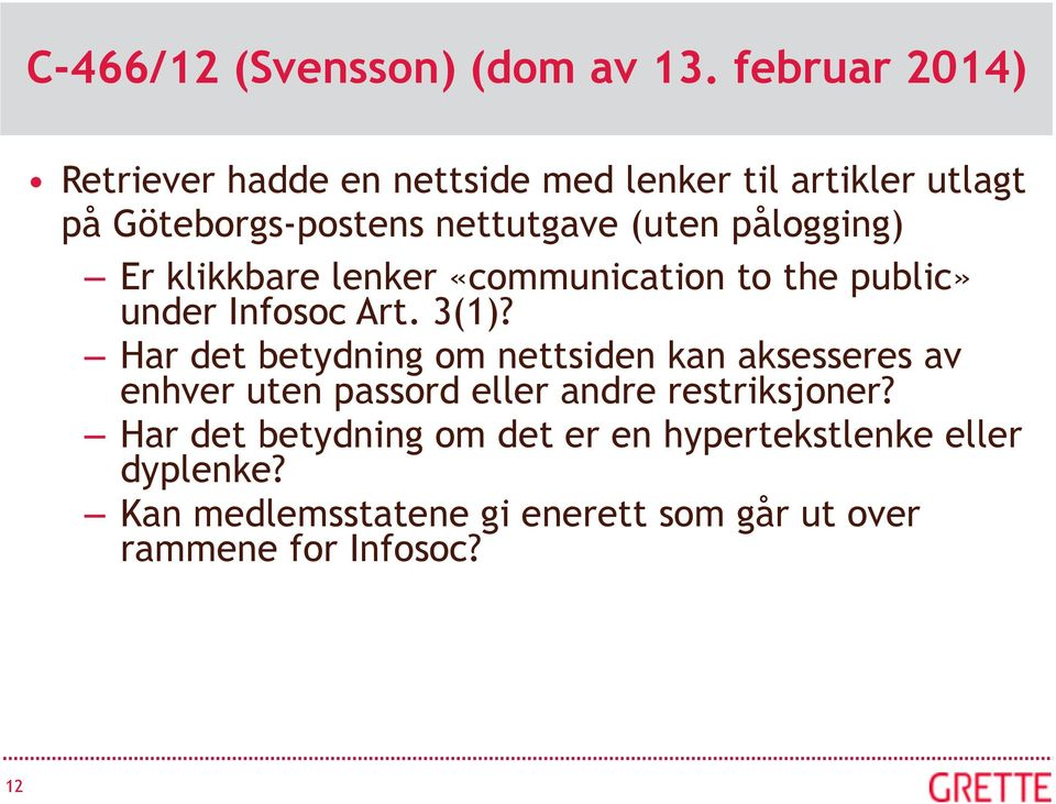 pålogging) Er klikkbare lenker «communication to the public» under Infosoc Art. 3(1)?