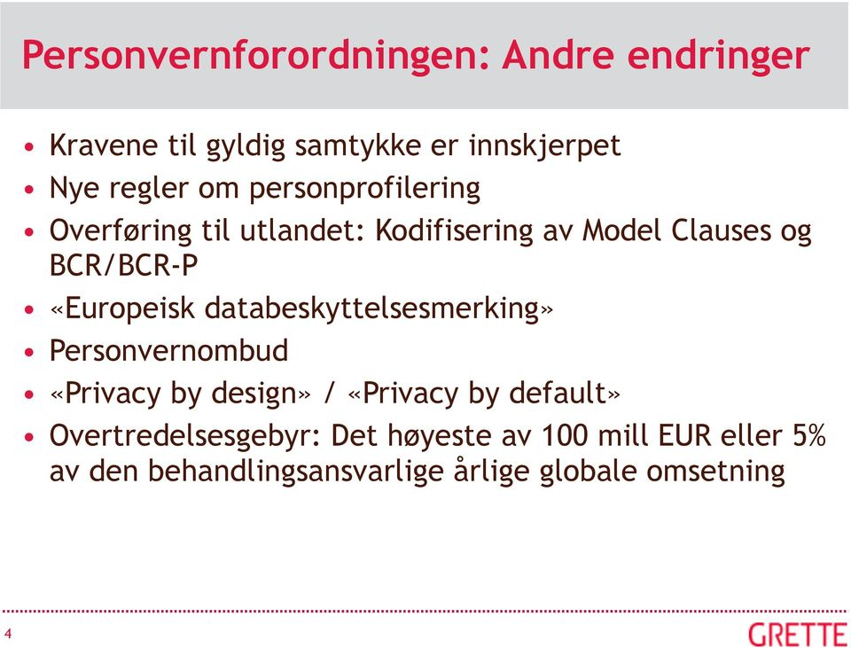 databeskyttelsesmerking» Personvernombud «Privacy by design» / «Privacy by default»