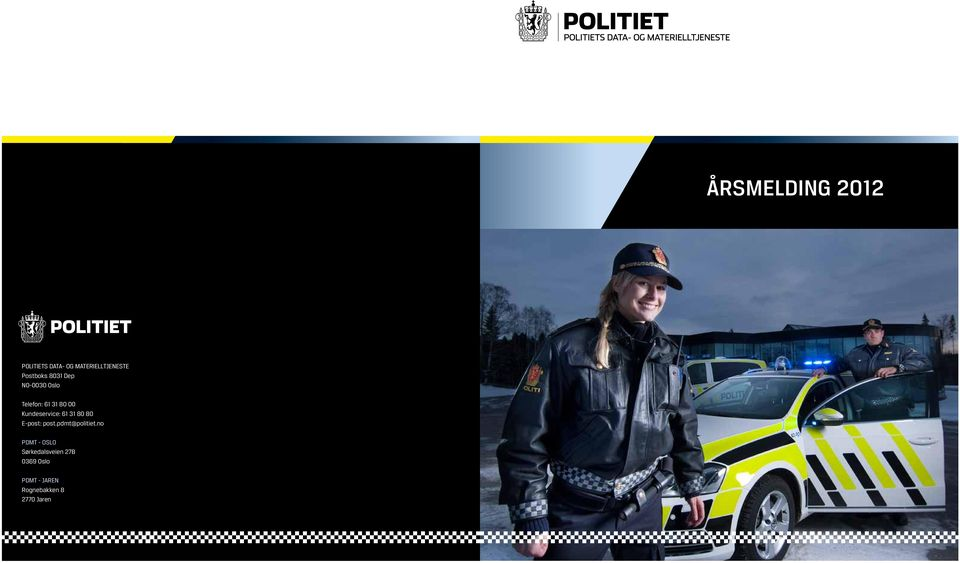 Kundeservice: 61 31 80 80 E-post: post.pdmt@politiet.