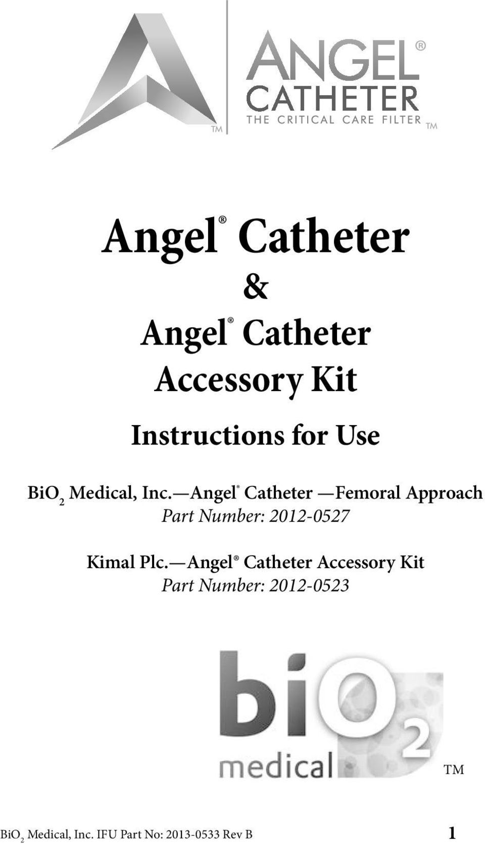 Angel Catheter Femoral Approach Part Number: 2012-0527 Kimal