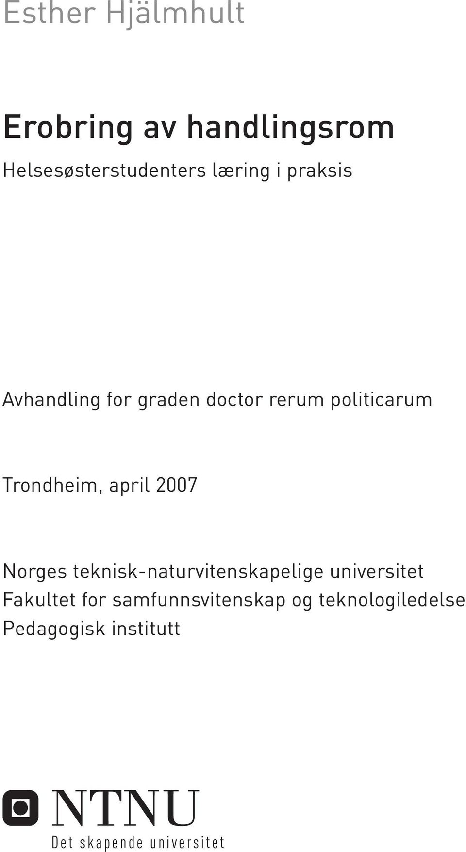 2007 Norges teknisk-naturvitenskapelige universitet Fakultet for