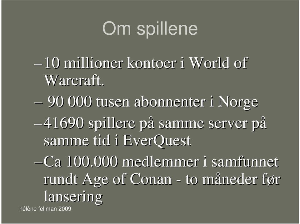 server påp samme tid i EverQuest Ca 100.