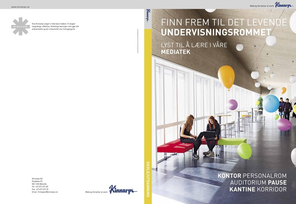 Kinnarps Marketing & Communications/861885102/1201 finn frem til det levende undervisningsrommet lyst til å lære i våre mediatek