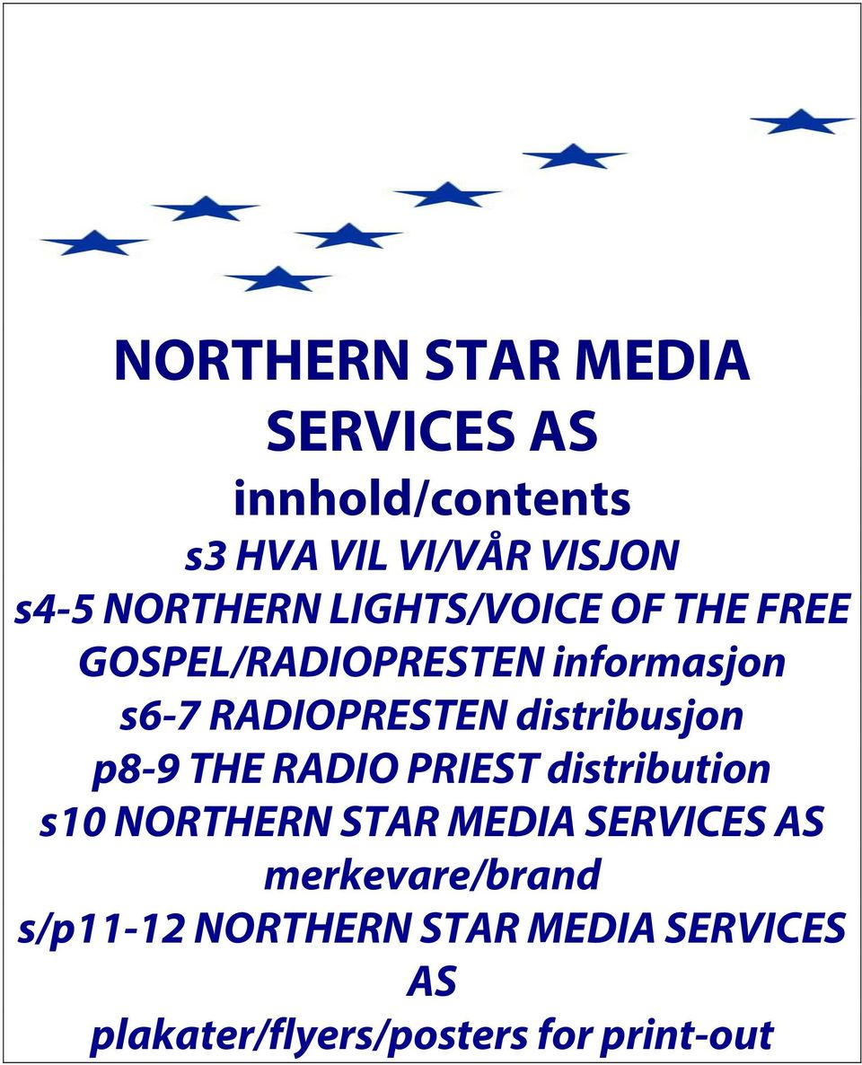 distribusjon p8-9 THE RADIO PRIEST distribution s10 NORTHERN STAR MEDIA SERVICES AS