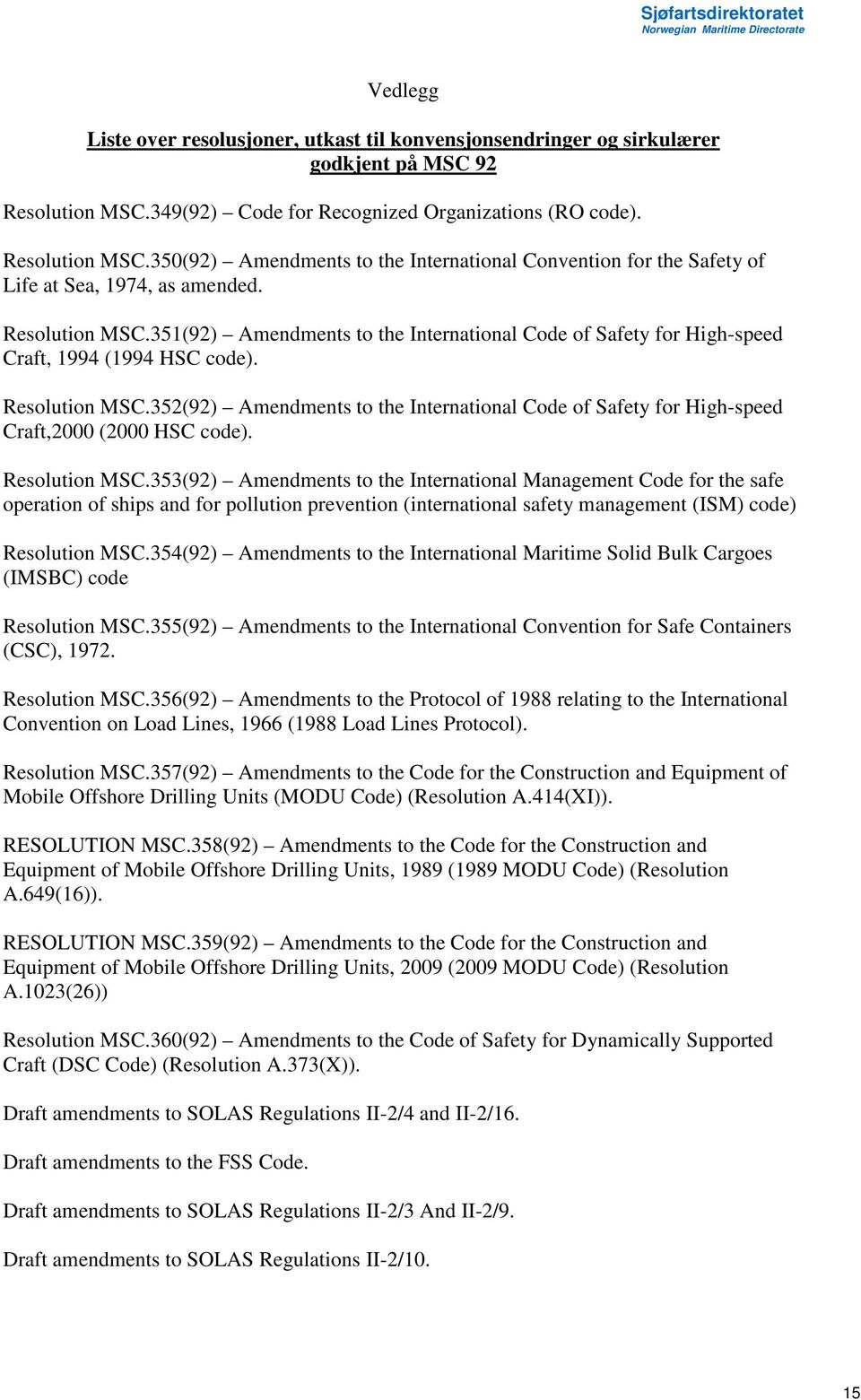 Resolution MSC.352(92) Amendments to the International Code of Safety for High-speed Craft,2000 (2000 HSC code). Resolution MSC.