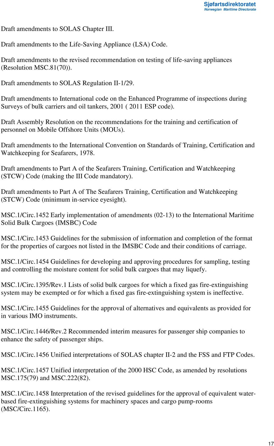 Draft amendments to International code on the Enhanced Programme of inspections during Surveys of bulk carriers and oil tankers, 2001 ( 2011 ESP code).