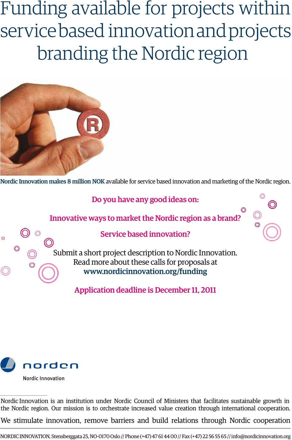 Read more about these calls for proposals at www.nordicinnovation.