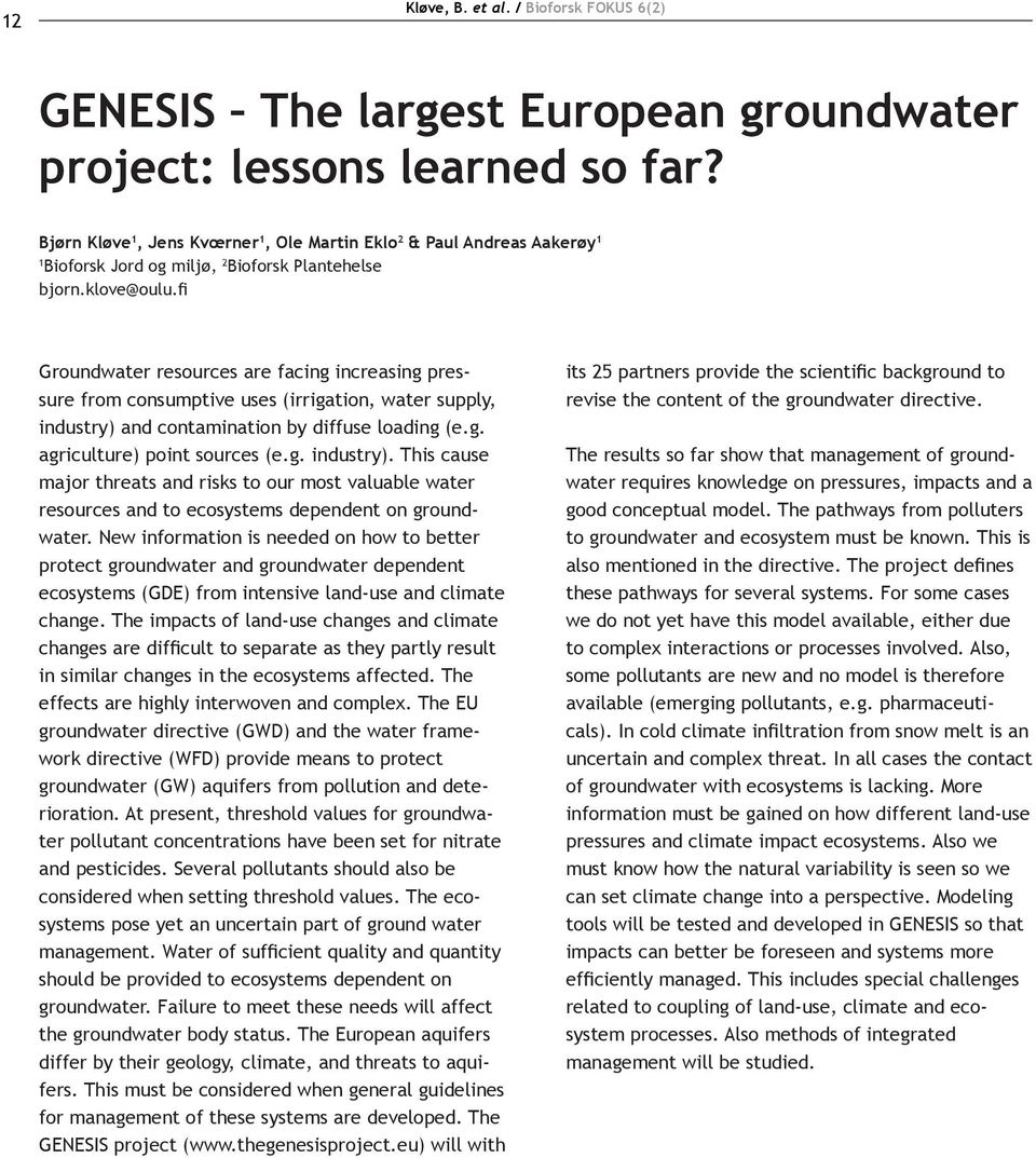 fi Groundwater resources are facing increasing pressure from consumptive uses (irrigation, water supply, industry)