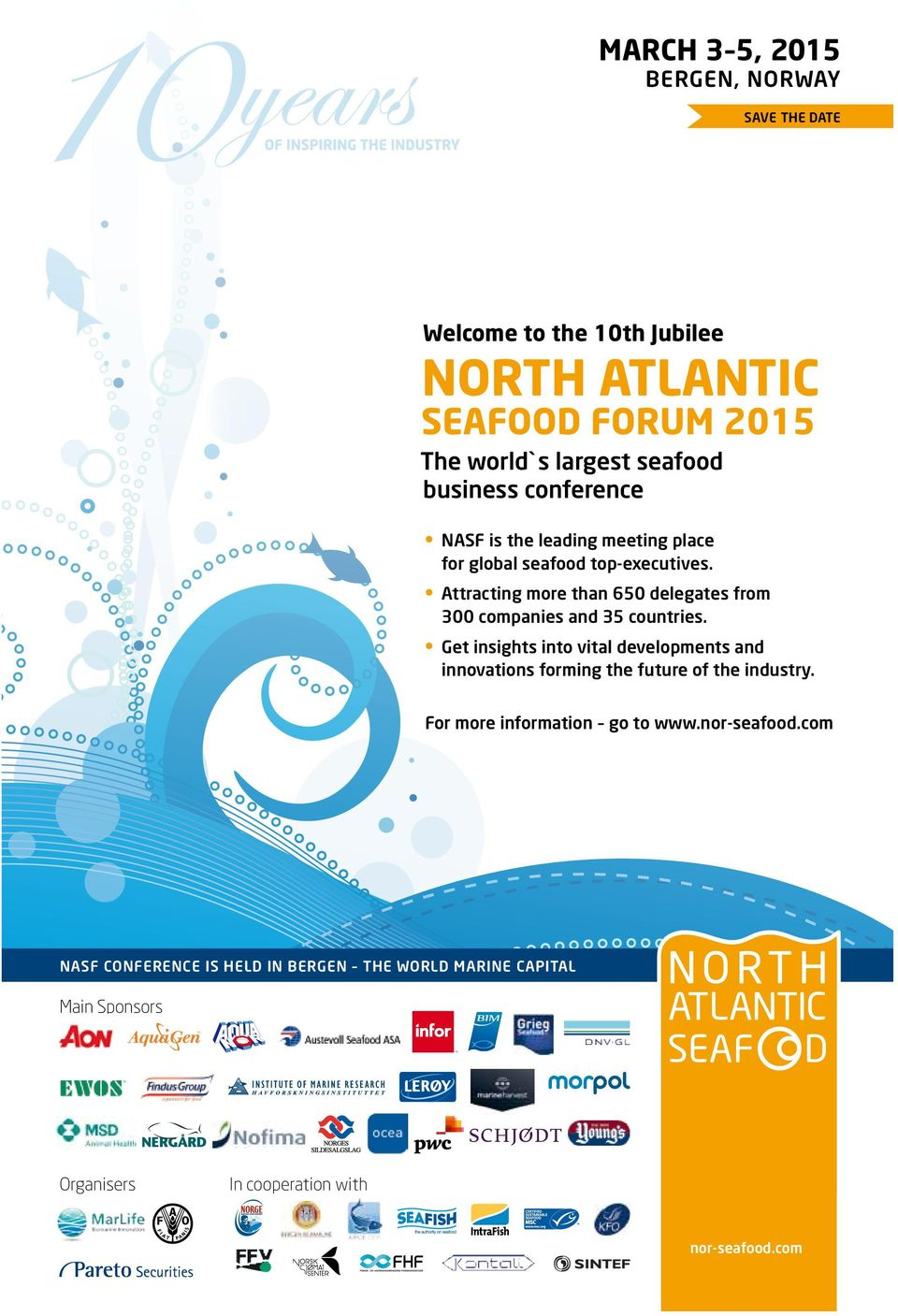 Get insights into vital developments and innovations forming the future of the industry. For more information go to www.nor-seafood.