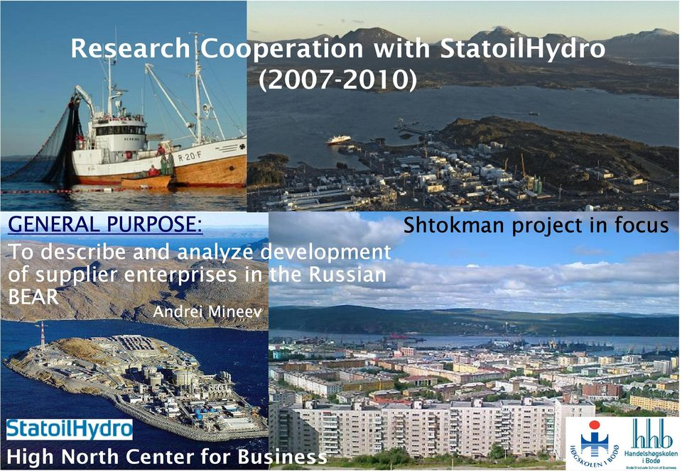 Russian BEAR Andrei Mineev Shtokman project in focus High North