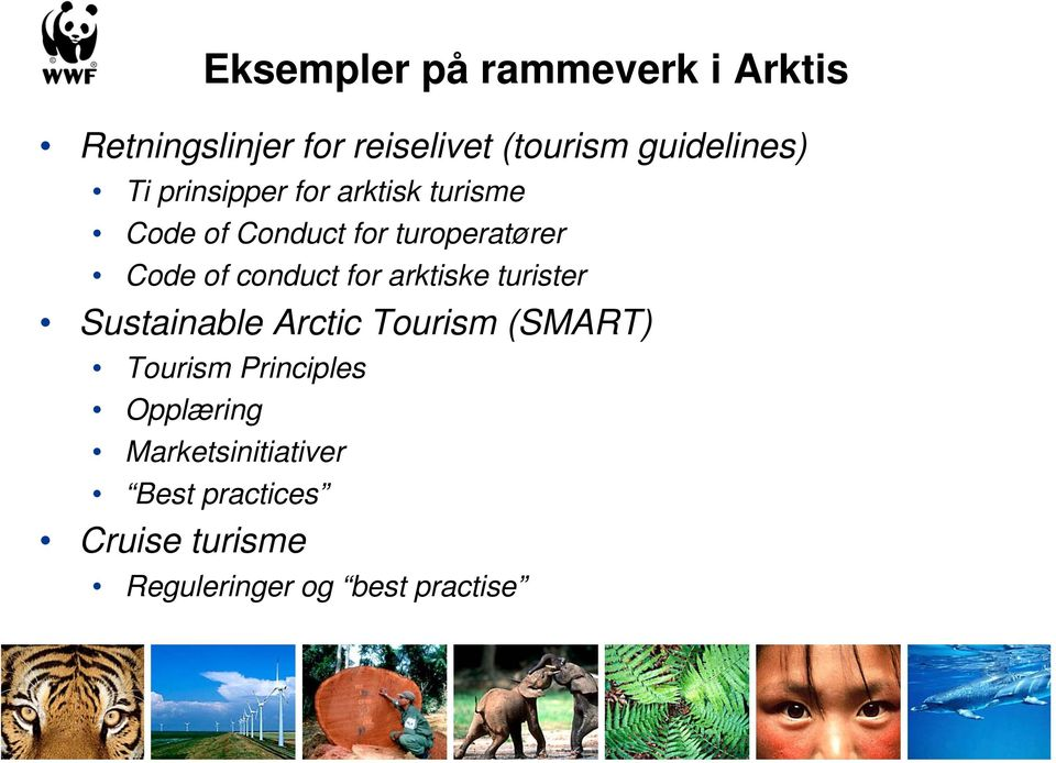 conduct for arktiske turister Sustainable Arctic Tourism (SMART) Tourism
