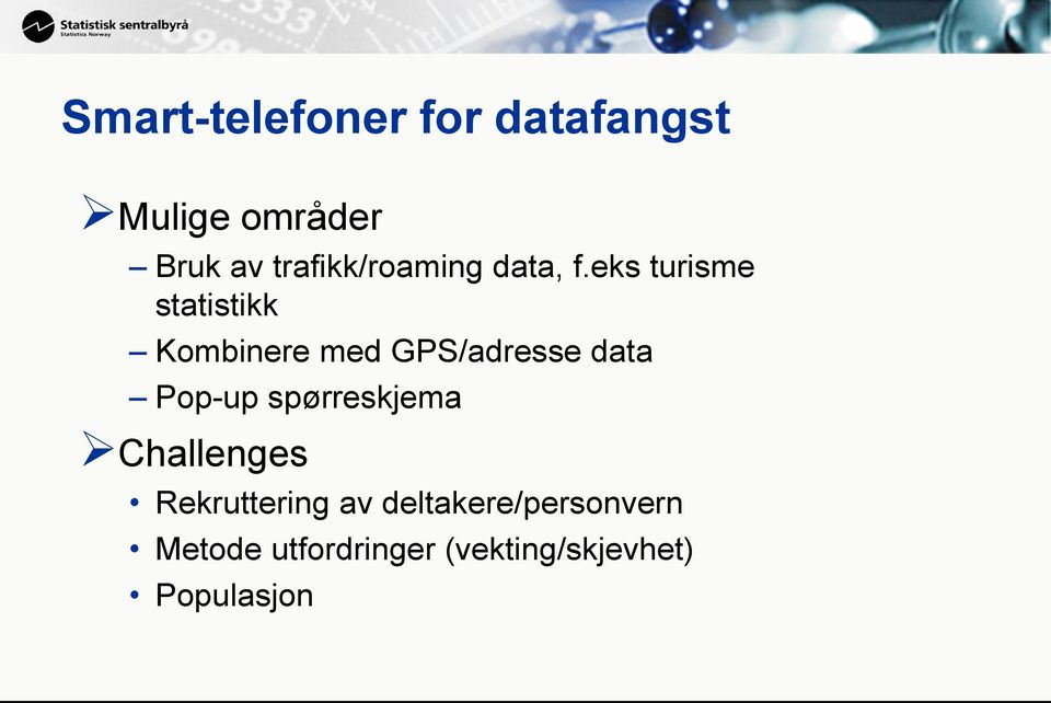 eks turisme statistikk Kombinere med GPS/adresse data Pop-up