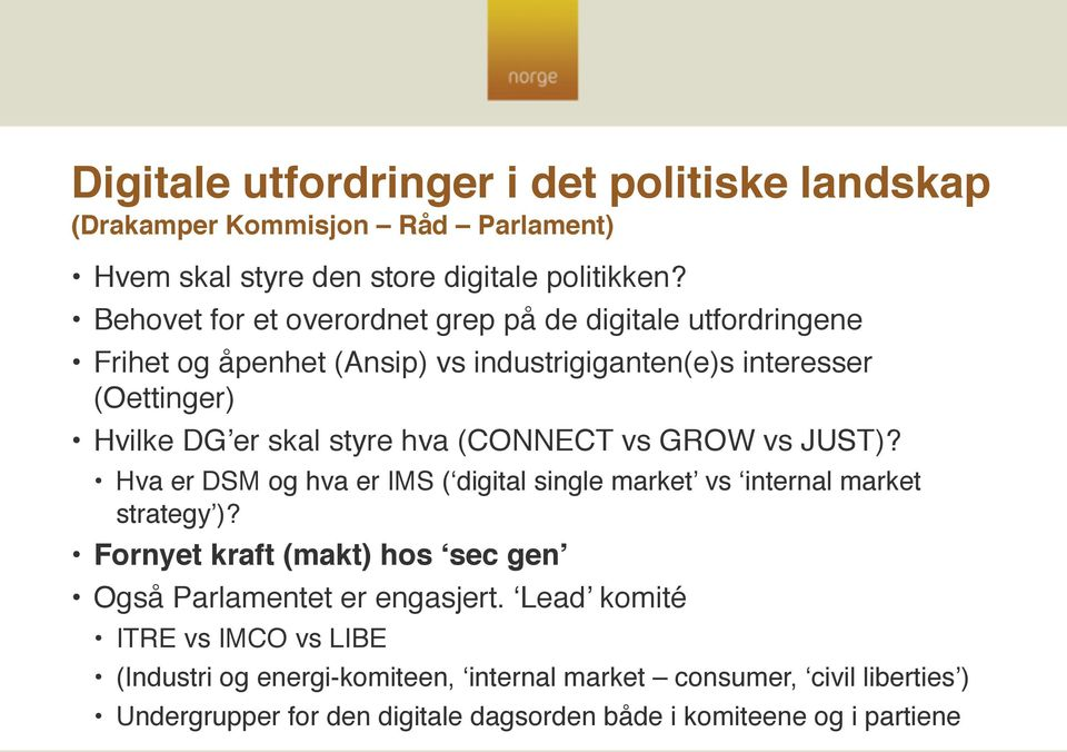 hva (CONNECT vs GROW vs JUST)? Hva er DSM og hva er IMS ( digital single market vs internal market strategy )?