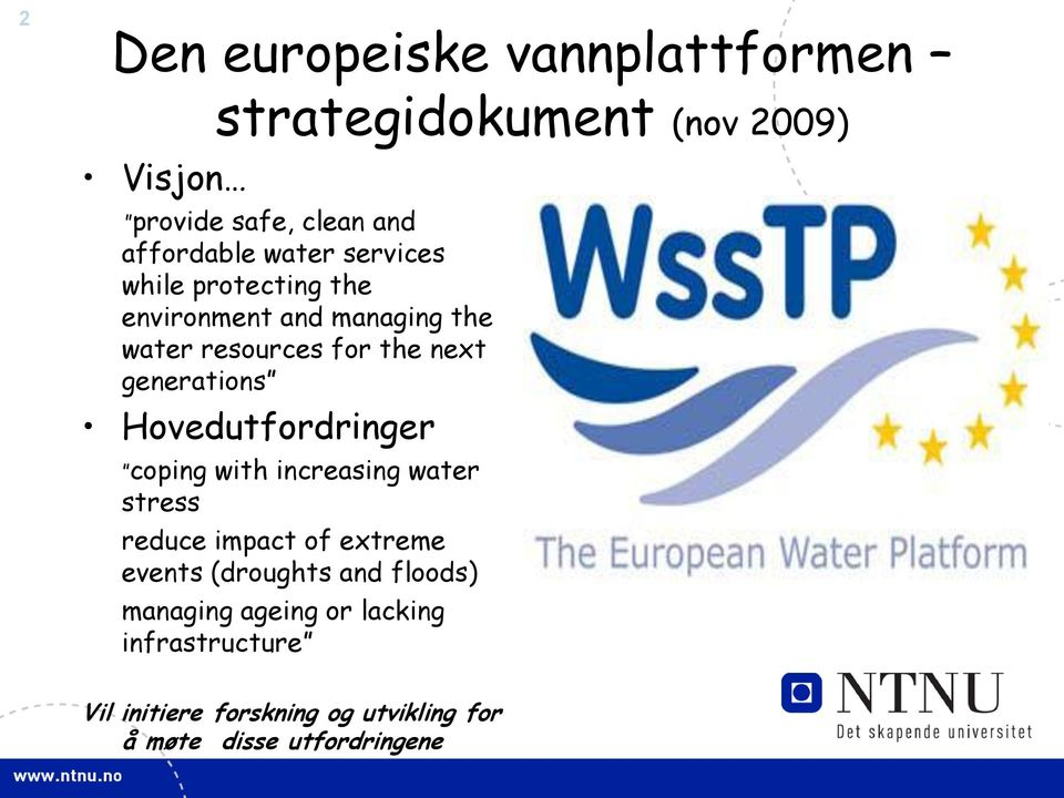 Hovedutfordringer coping with increasing water stress reduce impact of extreme events (droughts and