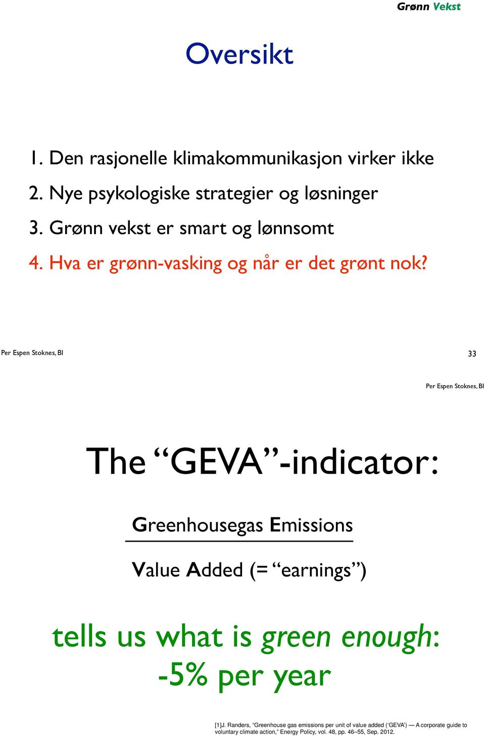 """33 The GEVA -indicator: Greenhousegas Emissions!"