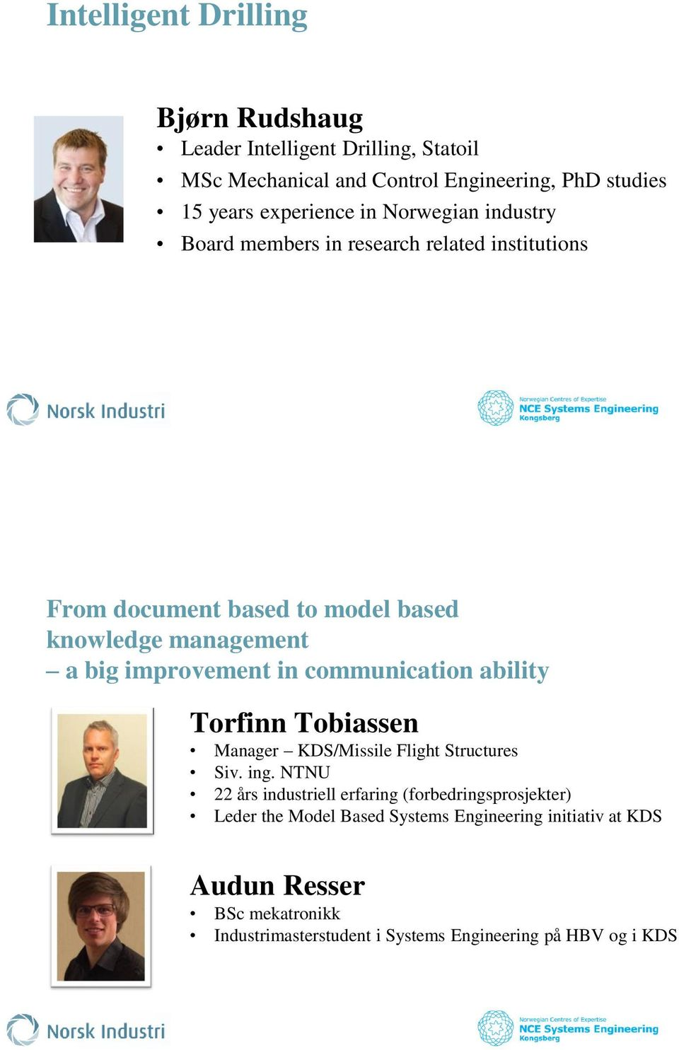 communication ability Torfinn Tobiassen Manager KDS/Missile Flight Structures Siv. ing.