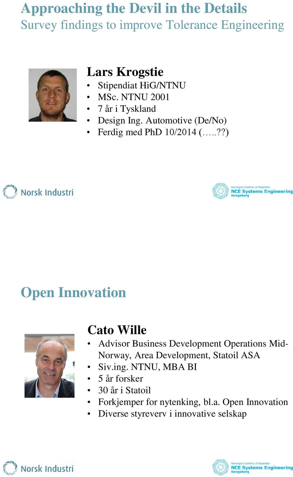.??) Open Innovation Cato Wille Advisor Business Development Operations Mid- Norway, Area Development, Statoil ASA