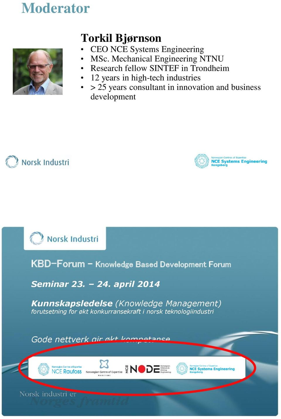 years consultant in innovation and business development KBD-Forum - Knowledge Based Development Forum