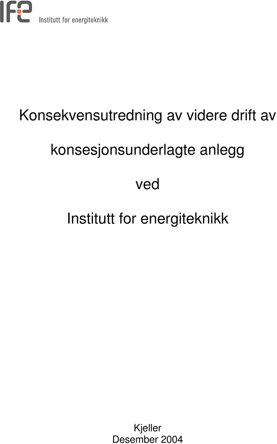 anlegg ved Institutt for
