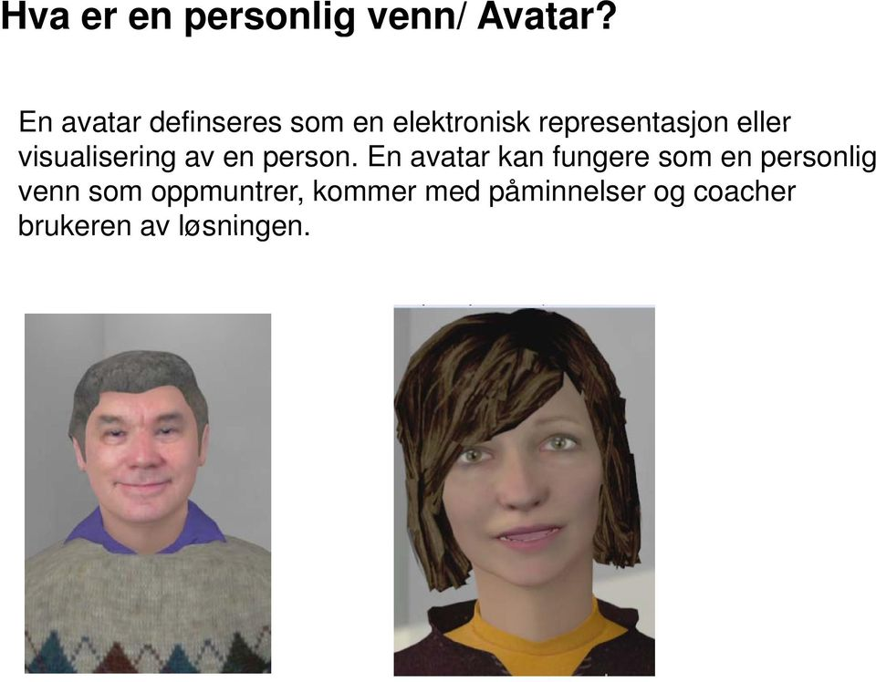 eller visualisering av en person.