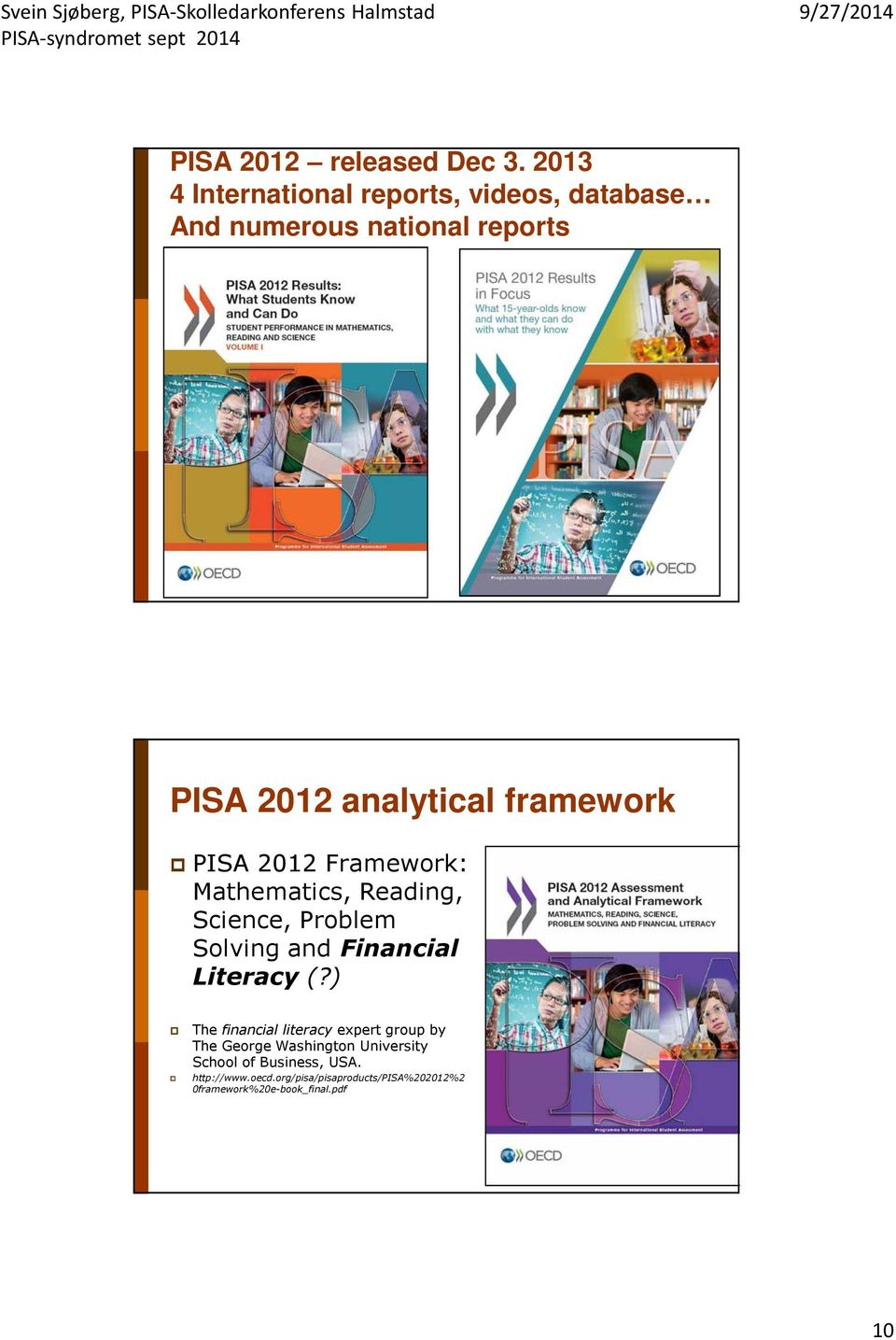 framework PISA 2012 Framework: Mathematics, Reading, Science, Problem Solving and Financial Literacy (?