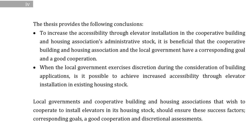 When the local government exercises discretion during the consideration of building applications, is it possible to achieve increased accessibility through elevator installation in existing