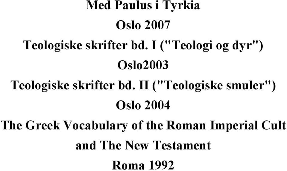 "II (""Teologiske smuler"") Oslo 2004 The Greek Vocabulary"