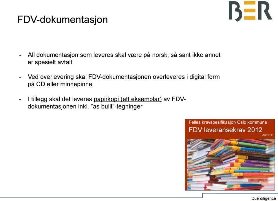 FDV-dokumentasjonen overleveres i digital form på CD eller minnepinne - I