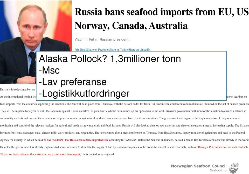 s products August 7, 2014, 9:45 am Tom Seaman -Lav preferanse -Logistikkutfordringer Russian importer Atlant-Pacific owes $50m to pelagic, salmon sellers as bankruptcy filing accepted Russia detains