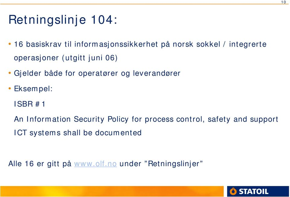 Eksempel: ISBR #1 An Information Security Policy for process control, safety and