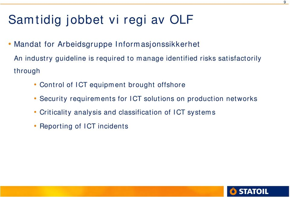 Control of ICT equipment brought offshore Security requirements for ICT solutions on