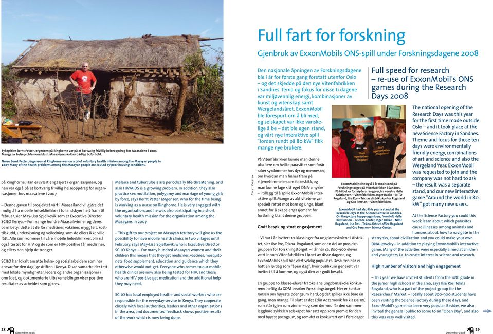 Many of the health problems among the Masayan people are caused by poor housing conditions. på Ringhorne.