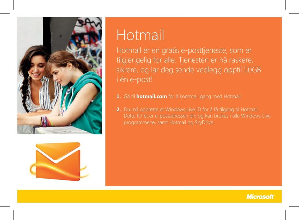 com for å komme i gang med Hotmail. 2.