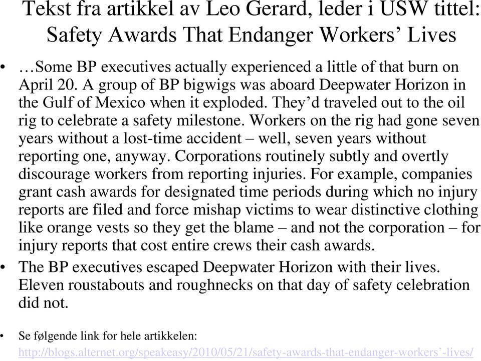 Workers on the rig had gone seven years without a lost-time accident well, seven years without reporting one, anyway.