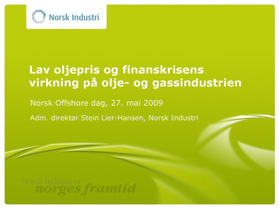 Norsk Offshore dag, 27. mai 2009 Adm.