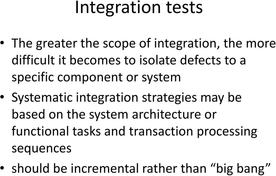 integration strategies may be based on the system architecture or functional