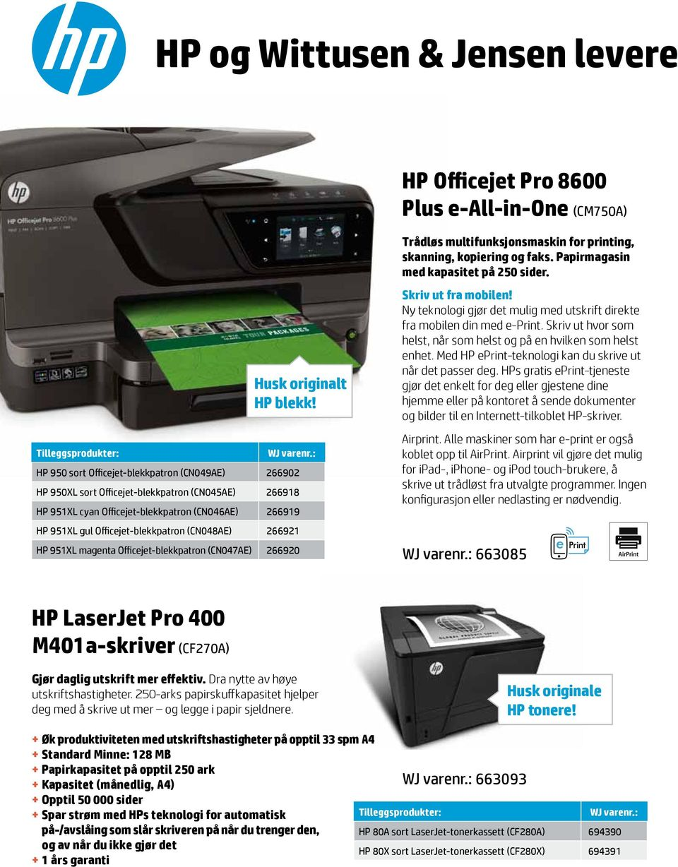 : HP 950 sort Officejet-blekkpatron (CN049AE) 266902 HP 950XL sort Officejet-blekkpatron (CN045AE) 266918 HP 951XL cyan Officejet-blekkpatron (CN046AE) 266919 HP 951XL gul Officejet-blekkpatron