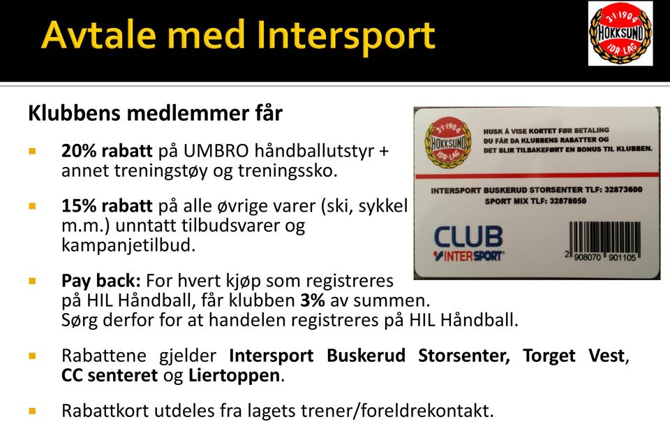 Pay back: For hvert kjøp som registreres på HIL Håndball, får klubben 3% av summen.