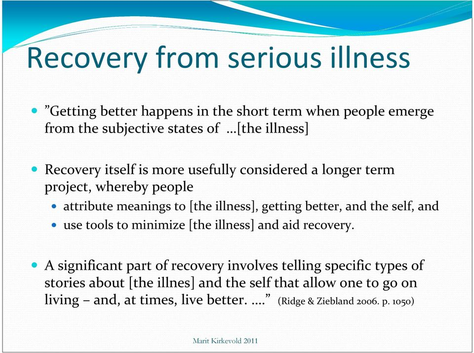 and the self, and use tools to minimize [the illness] and aid recovery.