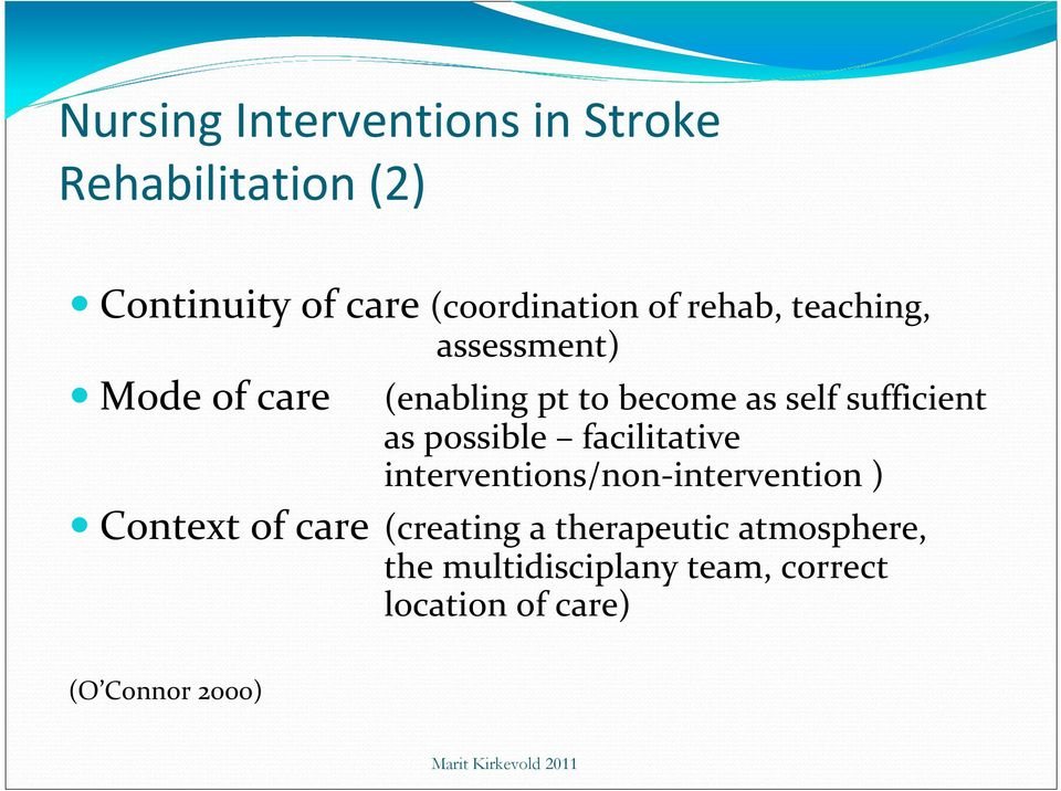 possible facilitative interventions/non-intervention ) Context of care (creating a