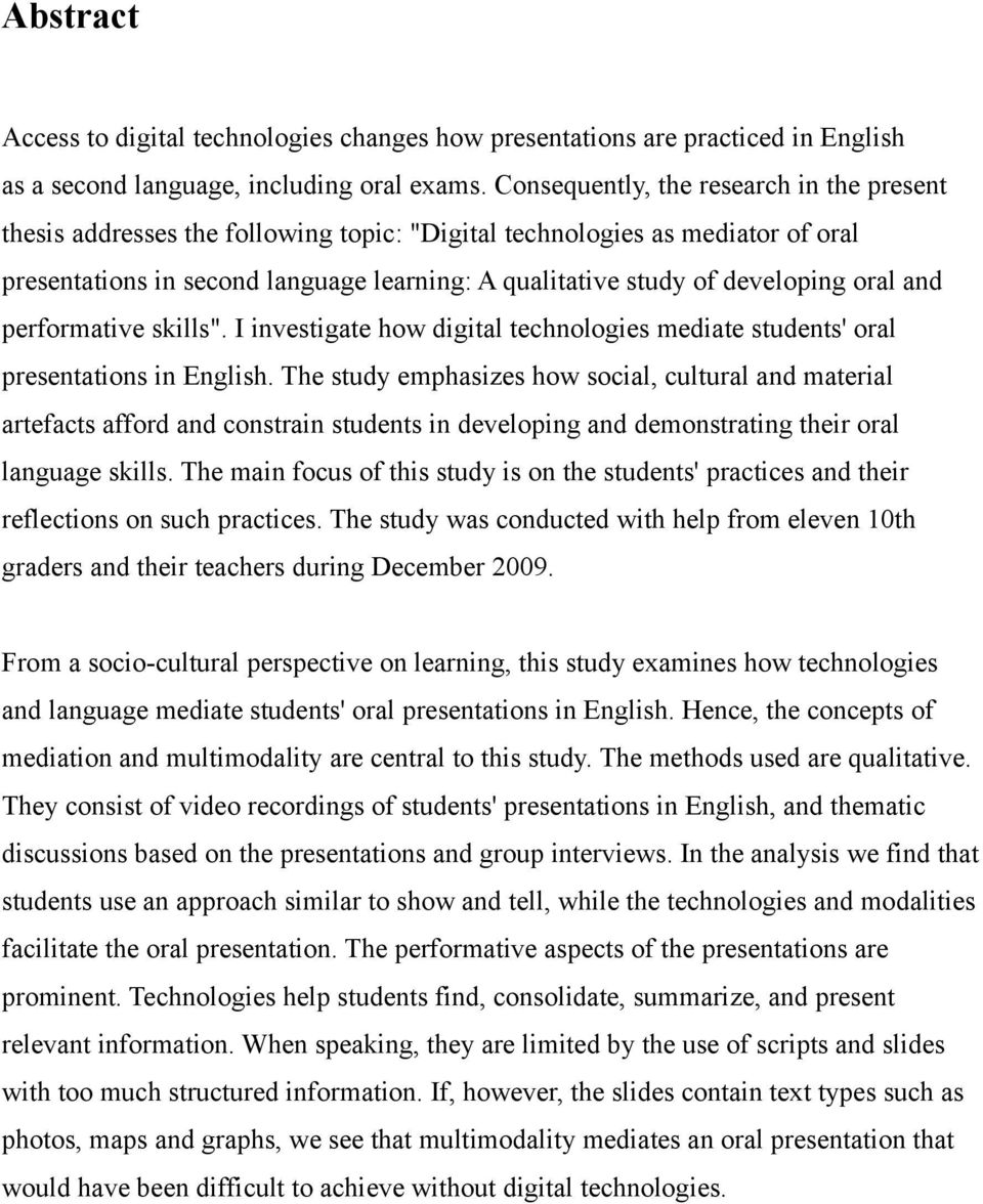 "oral and performative skills"". I investigate how digital technologies mediate students' oral presentations in English."