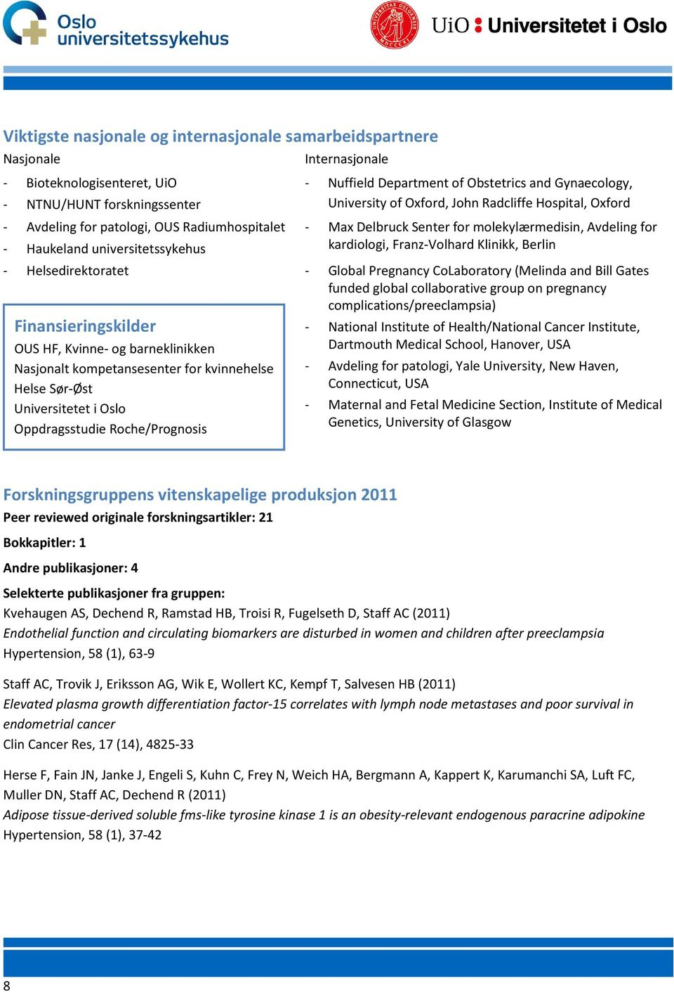 kardiologi, Franz-Volhard Klinikk, Berlin - Helsedirektoratet - Global Pregnancy CoLaboratory (Melinda and Bill Gates funded global collaborative group on pregnancy complications/preeclampsia)
