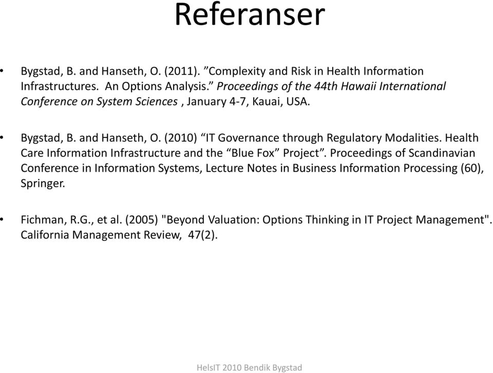 (2010) T Governance through Regulatory Modalities. Health Care nformation nfrastructure and the Blue Fox Project.