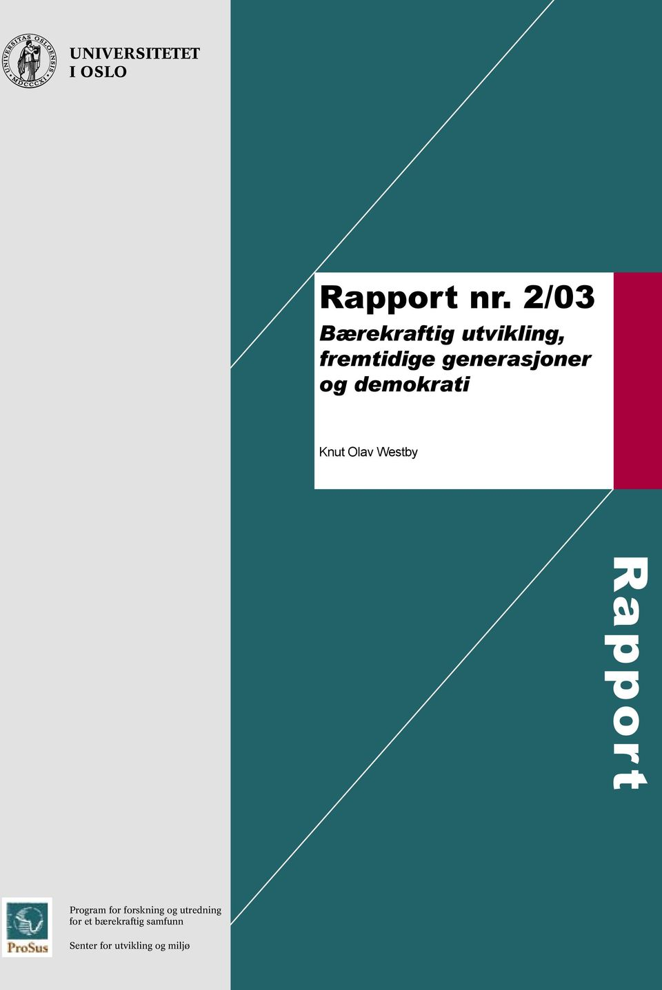 og demokrati Knut Olav Westby Rapport Program for