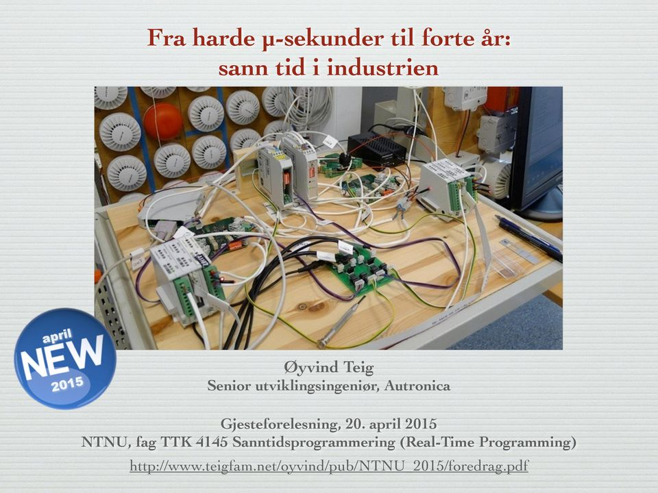 20. april 2015 NTNU, fag TTK 4145 Sanntidsprogrammering (Real-Time